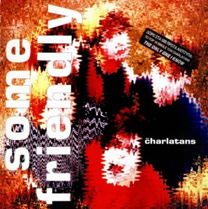 The+Charlatans+(UK)+-+Some+Friendly+++7-+Single+-+LP+RECORD-461575