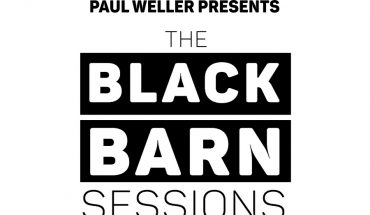 NEWS: PAUL WELLER PRESENTS THE BLACK BARN SESSIONS