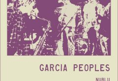 REVIEW: Garcia Peoples – 10.10.19 Nublu, NYC live album