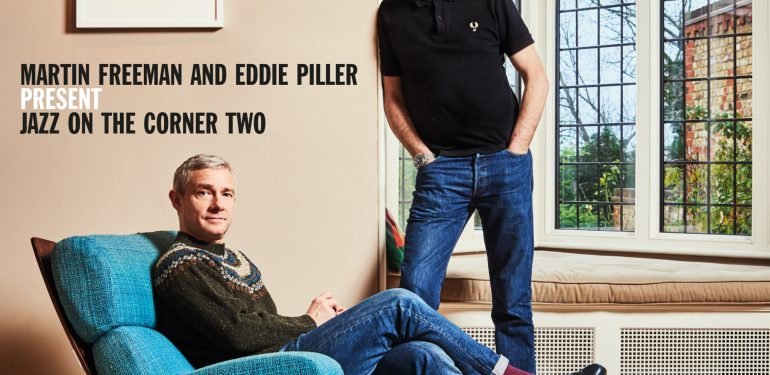 REVIEW: Martin Freeman and Eddie Piller - Jazz On The Corner Two