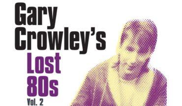 NEWS: Gary Crowley Lost 80s 2 CD box set & vinyl