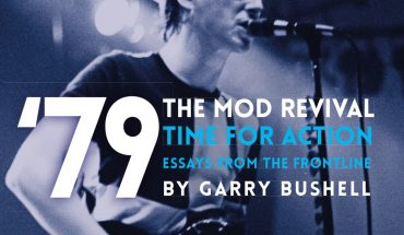 REVIEW: '79 The Mod Revival - Garry Bushell book