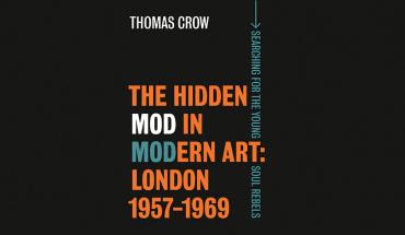 REVIEW: The Hidden Mod in Modern Art - Thomas Crow
