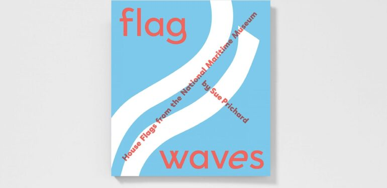 BOOK: House Flags from the National Maritime Museum by Sue Prichard