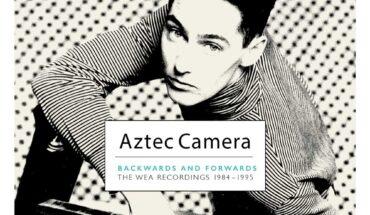 NEW RELEASE: Aztec Camera: The WEA Recordings 1984-1995, 9CD Box Set